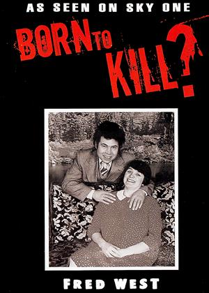 Born to Kill?: Vol.1: Fred West Online DVD Rental