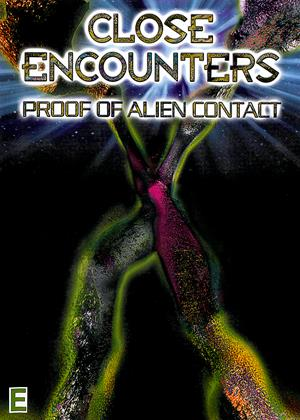 Close Encounters: Proof of Alien Contact Online DVD Rental