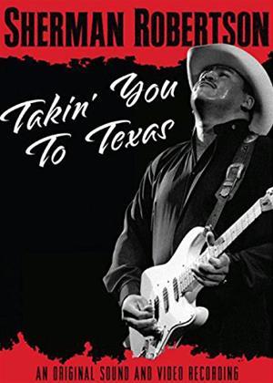 Sherman Robertson: Takin' You to Texas Online DVD Rental