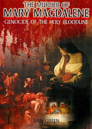 Rent The Murder of Mary Magdalene (aka The Murder of Mary Magdalene: Genocide of the Holy Bloodline) Online DVD Rental