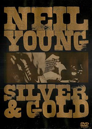 Rent Neil Young: Silver and Gold Online DVD Rental