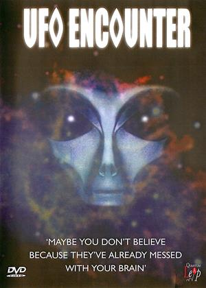 Rent UFO Encounter (aka UFO Encounter: Maybe You Don't Believe Because They Messed with Your Brain) Online DVD Rental