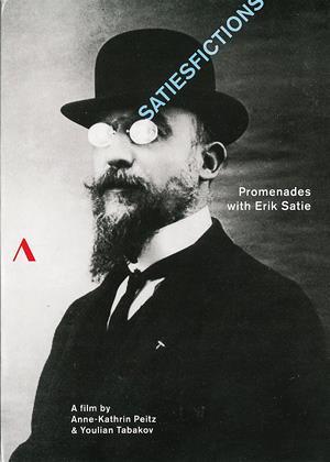 Satiesfictions: Promenades with Erik Satie Online DVD Rental