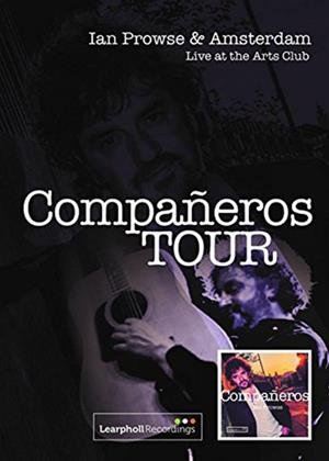 Rent Companeros Tour (aka Ian Prowse and Amsterdam: Live at the Arts Club: Companeros Tour) Online DVD Rental