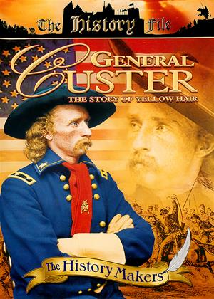 Rent The History Makers: General Custer: The Story of Yellow Hair Online DVD Rental