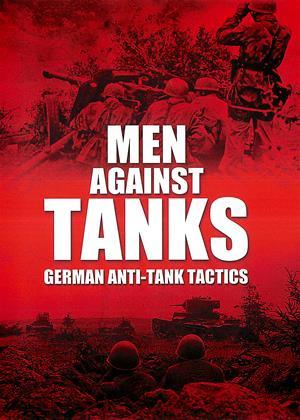 Rent Men Against Tanks: German Anti-tank Tactics Online DVD Rental