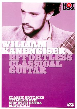 Rent William Kanengiser: Effortless Classical Guitar Online DVD Rental