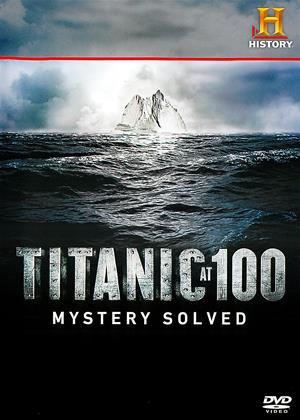 Rent Titanic at 100 (aka Titanic at 100: Mystery Solved) Online DVD Rental