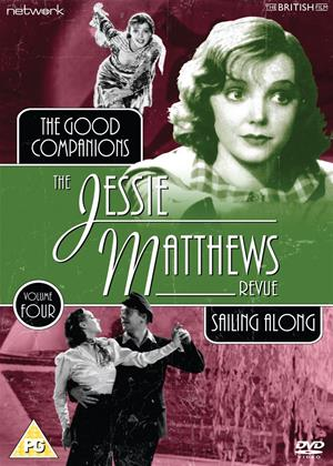 Rent The Jessie Matthews Revue: Vol.4 (aka The Jessie Matthews Revue: The Good Companions / Sailing Along) Online DVD Rental