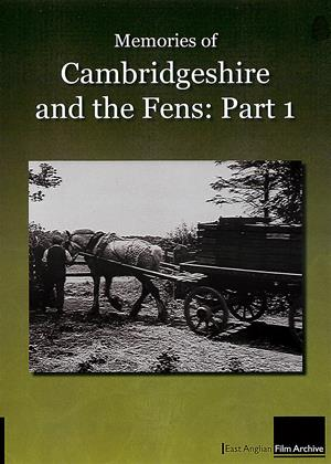 Memories of Cambridgeshire and the Fens: Part 1 Online DVD Rental