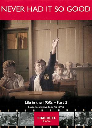 Rent Never Had It So Good: Life in the 1950s: Part 2 Online DVD Rental
