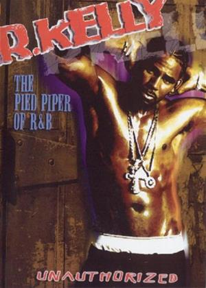 Rent R Kelly: The Pied Piper of R 'n' B (Unauthorized) Online DVD Rental