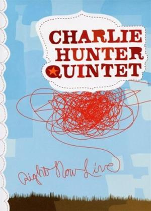 Charlie Hunter Quintet: Right Now Live Online DVD Rental
