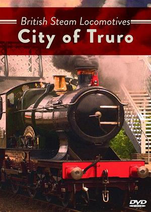 Rent British Steam Locomotives: City of Truro Online DVD Rental
