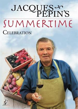 Rent Jacques Pepin: Summertime Celebration Online DVD Rental