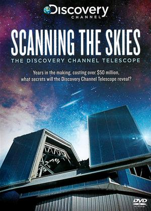 Rent Scanning the Skies (aka Scanning the Skies: The Discovery Channel Telescope) Online DVD Rental