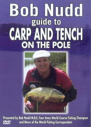 Rent Bob Nudd: Guide to Carp and Tench on the Pole Online DVD Rental