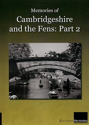 Memories of Cambridgeshire and the Fens: Part 2 Online DVD Rental