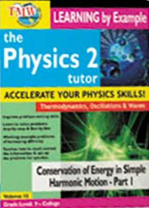 The Physics Tutor 2: Conservation of Energy in Simple Harmonic Motion: Part 1 Online DVD Rental