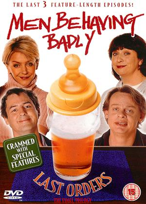 Rent Men Behaving Badly: Last Orders Online DVD Rental