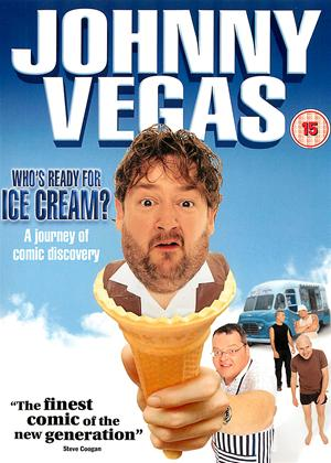 Rent Johnny Vegas: Who's Ready for Ice Cream? Online DVD Rental
