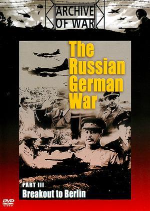Rent The Russian German War: Part 3: Breakout to Berlin Online DVD Rental