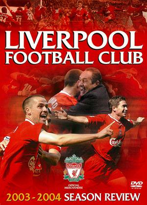 Rent Liverpool FC: End of Season Review 2003/04 Online DVD Rental