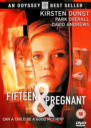 Rent Fifteen and Pregnant Online DVD Rental