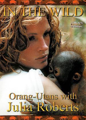 Rent In the Wild: Orangutans with Julia Roberts Online DVD Rental