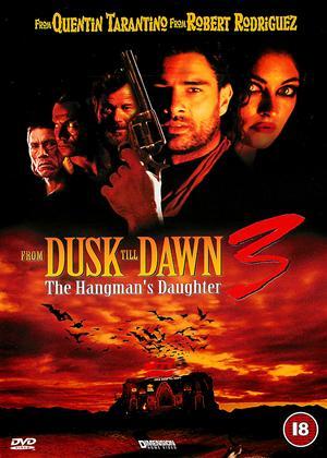Rent From Dusk Till Dawn 3 (aka From Dusk Till Dawn 3: The Hangman's Daughter) Online DVD Rental