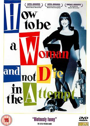 Rent How to Be a Woman and Not Die in the Attempt (aka Cómo ser mujer y no morir en el intento) Online DVD Rental