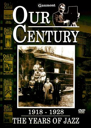Our Century: 1918-1928: The Years of Jazz Online DVD Rental