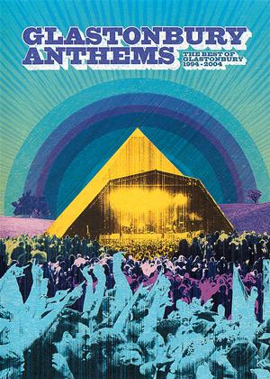 Rent Glastonbury Anthems: The Best of Glastonbury 1994 to 2004 Online DVD & Blu-ray Rental