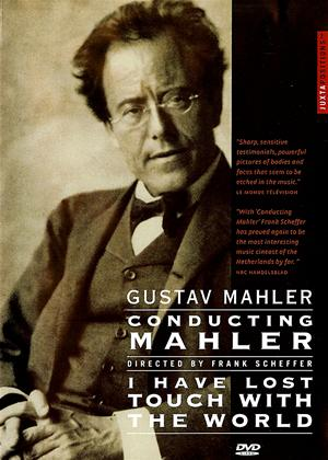 Rent Gustav Mahler: Conducting Mahler: I Have Lost Touch with the World Online DVD Rental