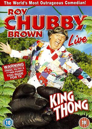 Rent Roy Chubby Brown: King Thong Online DVD Rental