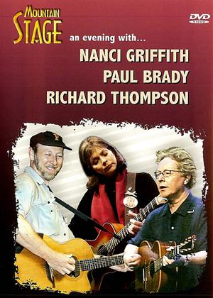 Rent Mountain Stage: An Evening with Nancy Griffith, Paul Brady and Richard Thompson Online DVD Rental