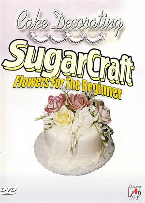 Rent Cake Decorating: Sugarcraft Flowers for the Beginner Online DVD Rental