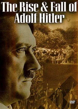 Rent The Rise and Fall of Adolf Hitler Online DVD Rental