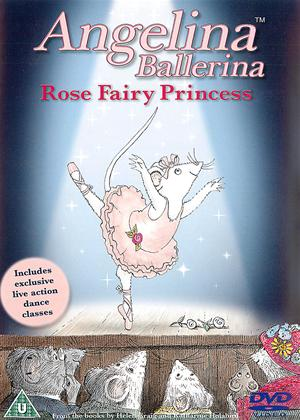 Rent Angelina Ballerina: Rose Fairy Princess Online DVD Rental