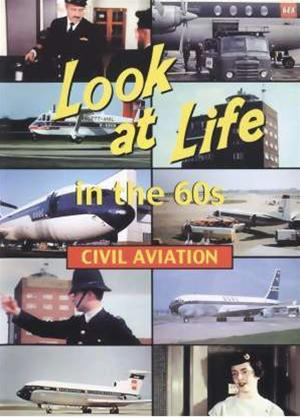 Rent Look at Life in the 60s: Civil Aviation Online DVD Rental