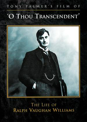 O Thou Transcendent: The Life of Ralph Vaughan Williams Online DVD Rental