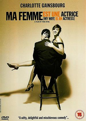 Rent My Wife Is an Actress (aka Ma Femme Est Une Atrice) Online DVD Rental