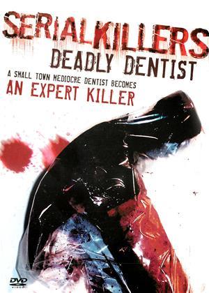 Rent Serial Killers: Deadly Dentist Online DVD & Blu-ray Rental