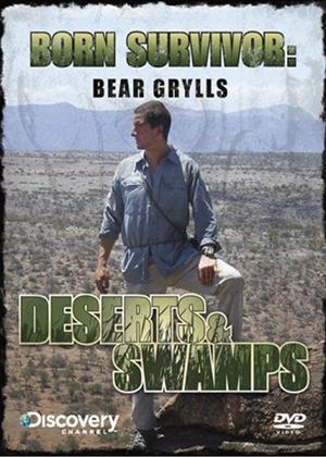 Rent Bear Grylls: Born Survivor: Deserts and Swamps Online DVD Rental