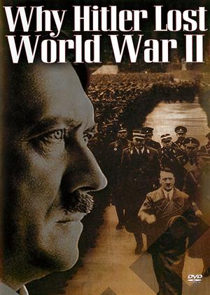 Rent Why Hitler Lost World War II Online DVD Rental