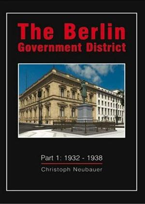 Rent The Berlin Government District: 1932 to 1938 Online DVD Rental