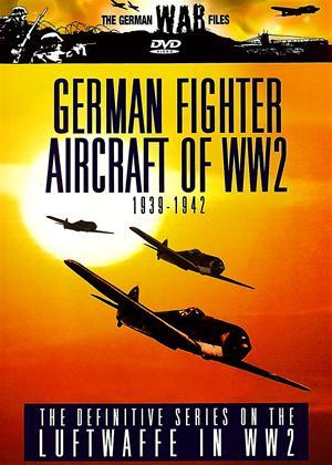 Rent The German War Files: German Fighter Aircraft of World War 2: 1939-42 Online DVD Rental