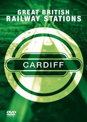 Rent Great British Railway Stations: Cardiff Online DVD Rental