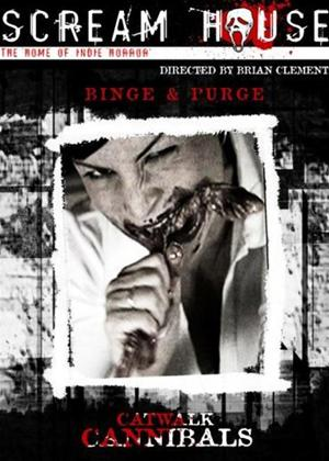 Rent Catwalk Cannibals (aka Binge and Purge) Online DVD Rental