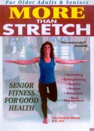 Rent More Than Stretch: Senior Fitness for Good Health Online DVD Rental